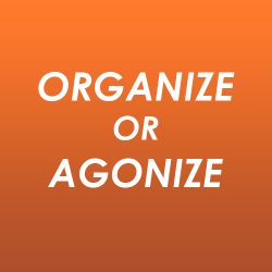 Organize or Agonize - Time Management for the 21st Century